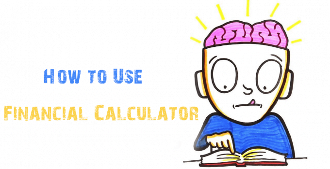 How To Use A Financial Calculator